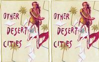 OTHER_DESERT_CITIES_Opens_Thursday_20010101