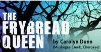 Native_Voices_At_The_Autry_Presents_THE_FRYBREAD_QUEEN_20010101