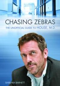 Chasing Zebras: The Unofficial Guide to House, M.D. Available For Summer