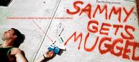 SAMMY GETS MUGGED! Opens At NY Int'l Fringe Fest