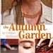 Antaeus closes its inaugural season with THE AUTUMN GARDEN 10/22-12/19