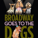 Spangler, Herdlicka, et al. Set for BROADWAY GOES TO THE DOGS Tonight