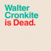 Signature Theatre Extends WALTER CRONKITE IS DEAD  Through 12/26