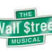 Wilton Playshop and Troupers Light Opera Present WALL $TREET 10/1-10/2