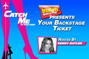 BWW TV: Your Backstage Ticket to CATCH ME IF YOU CAN Hosted By Kerry Butler