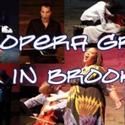 Opera Grows in Brooklyn Comes To Galapagos 9/18