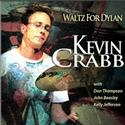 Kevin Crabb Celebrates the Release of Waltz For Dylan 8/30
