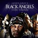 BLACK ANGELS OVER TUSKEGEE Salutes Veterans 11/12-13