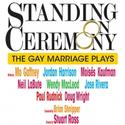 STANDING ON CEREMONY: The Gay Marriage Plays Open Tonight