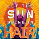 HAIR Finishes 'Summer of Love' Run with GREAT HAIR DAYS, 8/25-9/10