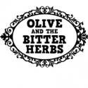 OLIVE AND THE BITTER HERBS Adds Extra Performance, 9/4