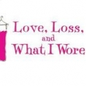 LOVE, LOSS AND WHAT I WORE to End Off-Broadway Run 3/25
