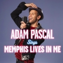 Download Adam Pascal's 'Memphis Lives in Me' from MEMPHIS!