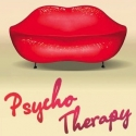 PSYCHO THERAPY Concludes Limited Run On Schedule, 2/25