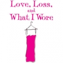 LOVE, LOSS, AND WHAT I WORE to Launch National Tour in January 2012