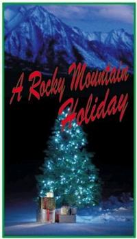 NOW-PLAYING-Miners-Alley-Playhouse-presents-A-ROCKY-MOUNTAIN-HOLIDAY-thru-1222-20010101
