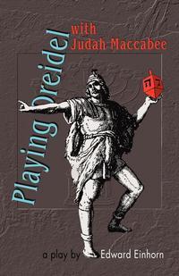 Theater-61-Press-Presents-Playing-Dreidel-with-Judah-Maccabee-20010101