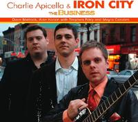 Charlie Apicella & IRON CITY Celebrate The Release of Their New CD
