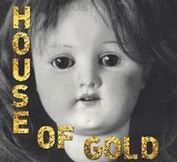 Ensemble Studio Theatre/LA Presents HOUSE OF GOLD, 10/22-12/4