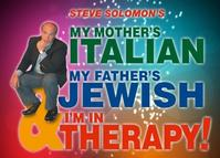 MY MOTHER'S ITALIAN... & I'M IN THERAPY! Opens In Toronto 10/19