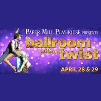 Paper-Mill-Playhouse-Presents-BALLROOM-WITH-A-TWIST-428-29-20010101