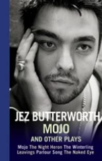 TCG Books Publishes Mojo and Other Plays by Jez Butterworth