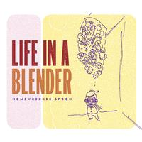Life-in-a-Blender-Releases-New-Album-HOMEWRECKER-SPOON-20010101