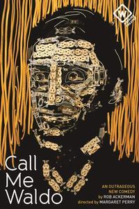 Rob-Ackermans-CALL-ME-WALDO-Begins-Off-Broadway-20010101