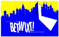 BETWIXT! Movie Project In The Pipeline; Call For Funding
