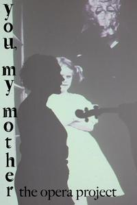 La-MaMa-Presents-YOU-MY-MOTHER-209-220-20010101