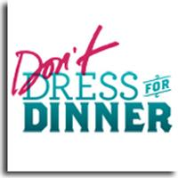 DONT-DRESS-FOR-DINNER-20010101