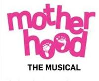 Motherhood-the-Musical-Announces-Cast-Returns-March-16-20010101
