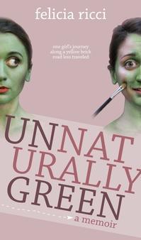Felicia-Ricci-Pens-WICKED-Memoir-Unnaturally-Green-20010101