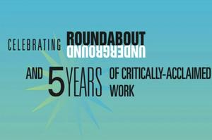 STAGE TUBE: Roundabout Underground Celebrates 5 Years!