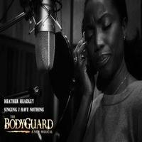 STAGE TUBE: Heather Headley Records 'I Have Nothing' from THE BODYGUARD