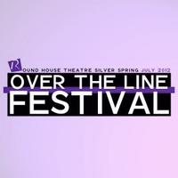 Tickets On Sale Now for Over The Line Festival at Round House Theatre Silver Spring