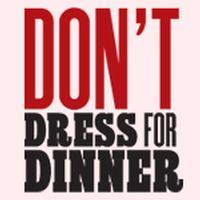 DONT-DRESS-FOR-DINNER-20010101