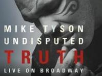Mike Tyson's UNDISPUTED TRUTH Extends for 6 Performances thru 8/12