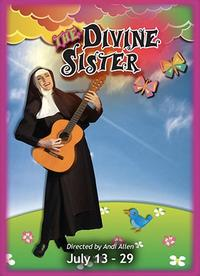 Uptown Players Present THE DIVINE SISTER, Now thru 7/29