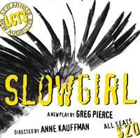 $20 for SLOWGIRL at the Claire Tow Theater; Now Thru 7/29!