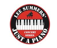 Lou Myers Plays Lee Summers' JUST A PIANO Series Tonight, 6/3