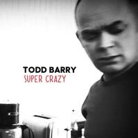 Comedy Central Releases TODD BARRY: SUPER CRAZY 7/24