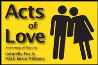 ACTS OF LOVE Opens at Bleecker Street Theater, 5/31