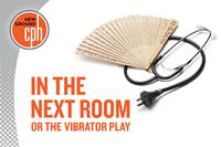 Cleveland Play House Presents IN THE NEXT ROOM, OR THE VIBRATOR PLAY, 4/13-5/13