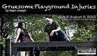 GRUESOME PLAYGROUND INJURIES To Premiere At Raska Theatre Company, 7/5 - 8/5