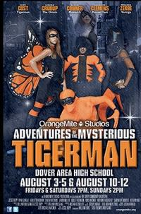 OrangeMite Studios to Present THE ADVENTURES OF THE MYSTERIOUS TIGERMAN, 8/3-12