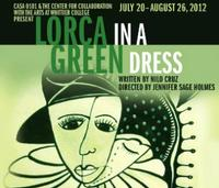 Casa 0101 Theater Presents Nilo Cruz's LORCA IN A GREEN DRESS, Now thru 8/26
