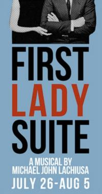 Bit of a Stretch Theatre Co. Presents FIRST LADY SUITE, Now thru 8/5