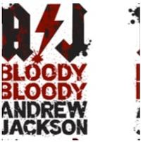 BJ Markus, Dany Rousseau, More to Star in NY Regional Premiere of BLOODY BLOODY ANDREW JACKSON