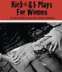 KVPAC's Community Theatre Program Presents 'Kickass Plays for Women,' Now thru 7/29